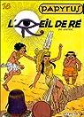 Papyrus, tome 18 : L'oeil de Ré par Gieter