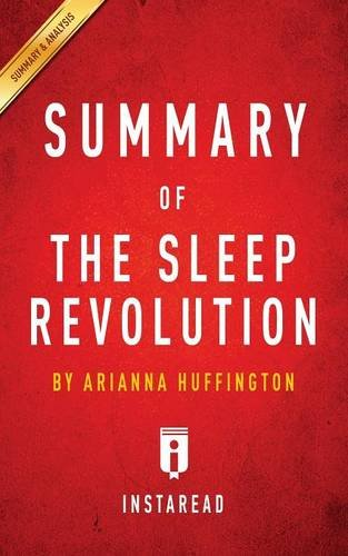 Summary of The Sleep Revolution by Arianna Huffington  Includes Analysis PDF