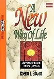A New Way of Life, Robert L. Brandt, 0882431048