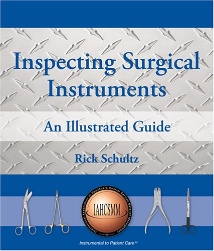 Inspecting Surgical Instruments: An Illustrated Guide