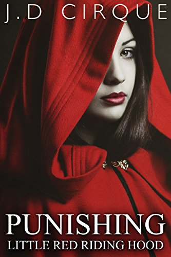 Punishing Little Red Riding Hood (Dark BDSM Fairy Tales Erotica) (Twisted Tales Book - Hot Riding Sexy Red Hood