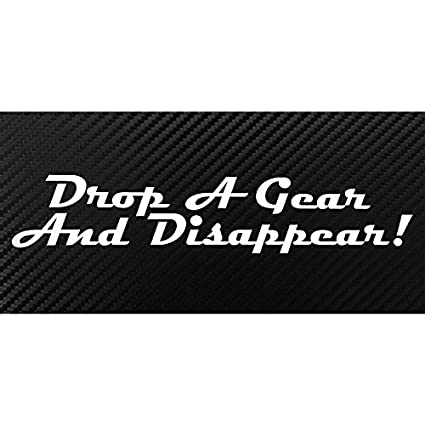 Amazoncom Drop A Gear And Disappear JDM Style Decal Sticker - How to install custom die cut vinyl stickers