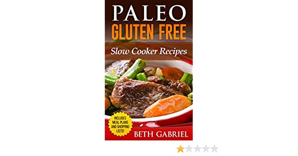 Paleo Gluten Free Slow Cooker Recipes: Against All Grains ...