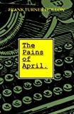 The Pains of April