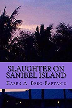 Slaughter on Sanibel Island (Arianna Archer murder mysteries Book 4) by [Berg-Raftakis, Karen]
