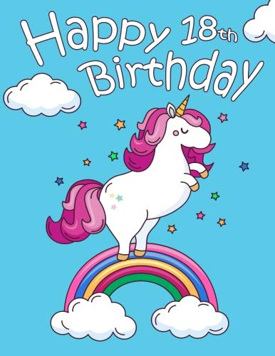 Happy 18th Birthday: School Notebook, Personal Journal or Dairy, 185 Lined Pages to write in, Cute Chubby Unicorn, Birthday Gifts for 18 Year Old ... Best Friend, Rainbow, Book Size 8 1/2