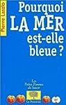 Pourquoi la mer est-elle bleue ? par Laszlo