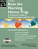 Beat the Nursing Home Trap : A Consumer's Guide to Assisted Living & Long-Term Care (3rd Ed)
