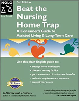 Beat The Nursing Home Trap : A Consumeru0027s Guide To Assisted Living U0026  Long Term Care (3rd Ed): Joseph L. Matthews, J. L. Matthews: 9780873375153:  Amazon.com: ...
