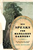 Who Speaks for Margaret Garner?, Mark Reinhardt, 0816642583