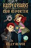 KASSY O'ROARKE, Cub Reporter (Pet Detective Book 1)