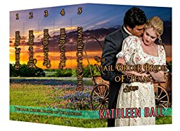Mail Order Brides of Texas (A Five Book Set Plus A Bonus Book) by [Ball, Kathleen]