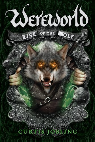 By Curtis Jobling Rise of the Wolf (Wereworld) (1st First Edition) [Hardcover]