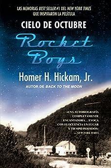 Cielo de octubre (Rocket Boys) de [Hickam, Homer]