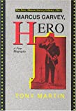Marcus Garvey, Hero: A First Biography