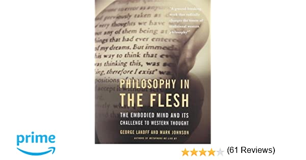 Philosophy in the flesh the embodied mind its challenge to philosophy in the flesh the embodied mind its challenge to western thought george lakoff mark johnson 9780465056743 amazon books fandeluxe Ebook collections