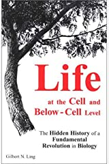 Life at the Cell and Below-Cell Level: The Hidden History of a Fundamental Revolution in Biology Paperback