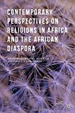 img - for Contemporary Perspectives on Religions in Africa and the African Diaspora book / textbook / text book