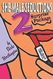 She-Male Seductions 2: Surprise Package, Blake Worthington, 1440400997