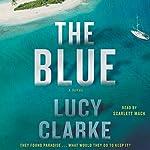 The Blue: A Novel | Lucy Clarke