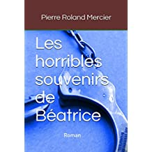 Les horribles souvenirs de Béatrice (French Edition)