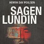Sagen Lundin: Forbrydelsen, opklaringen, medierne og ondskaben | Palle Bruus Jensen,Henrik Day Poulsen
