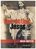 Correcting Jesus, Brian Griffith, 1935259024
