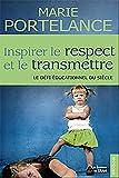 Inspirer le respect et le transmettre