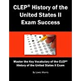 CLEP History of the United States II Exam Success: Master the Key Vocabulary of the CLEP History of the United States II Exam