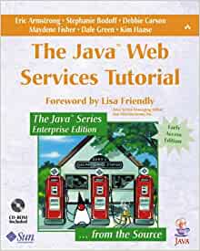 The Java Web Services Tutorial: Eric Armstrong, Stephanie