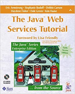 Java web services tutorial the java programmer.