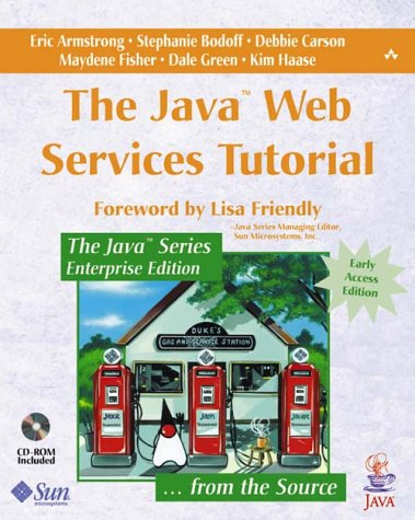 The java web services tutorial: eric armstrong, stephanie bodoff.