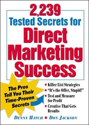 2,239 Tested Secrets For Direct Marketing Success : The Pros Tell You Their Time-Proven Secrets