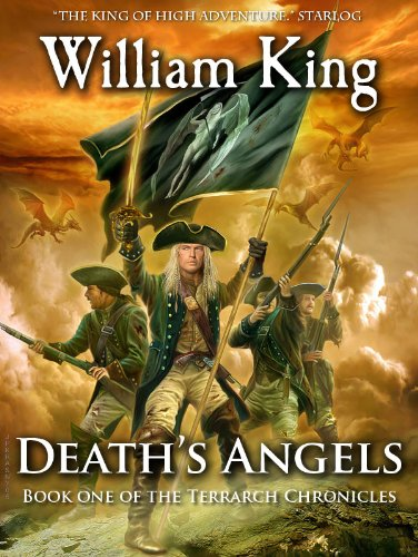 Death's Angels (Volume One of the Terrarch Chronicles) by [King, William]