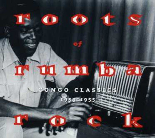 Roots of Rumba Rock: Congo Classics 1953 by Unknown