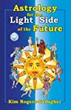 img - for Astrology for the Light Side of the Future book / textbook / text book
