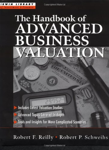 The Handbook of Advanced Business Valuation (Irwin Library of Investment & Finance)