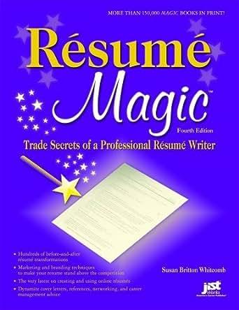 Amazon.com: Resume Magic, 4th Ed: Trade Secrets of a Professional ...