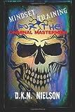 Mindset Training for the Criminal Mastermind, D. K. N. Nielson, 1499568010