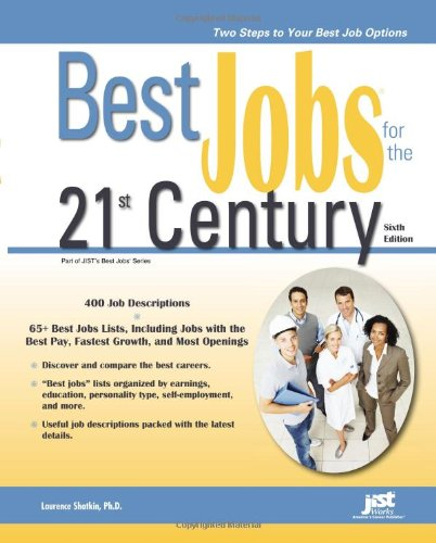 Best Jobs for the 21st Century, 6th Ed: Laurence Shatkin, Ph.D ...