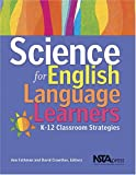 Science for English Language Learners : K-12 Classroom Strategies, Ann K. Fathman, 0873552539