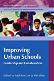img - for Improving Urban Schools: Leadership and Collaboration (Education in an Urbanised Society (Paperback)) book / textbook / text book