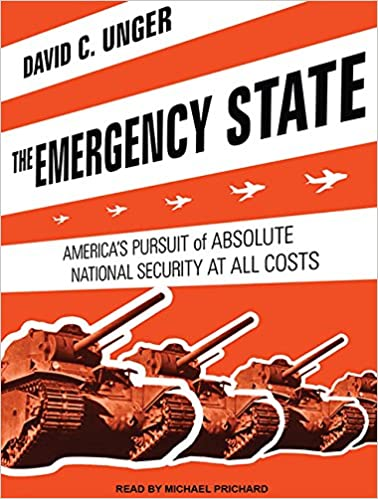 Book The Emergency State: America's Pursuit of Absolute Security at All Costs