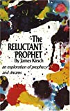 The Reluctant Prophet, James Kirsch, 385630519X