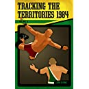 Tracking the Territories 1984: Volume Two
