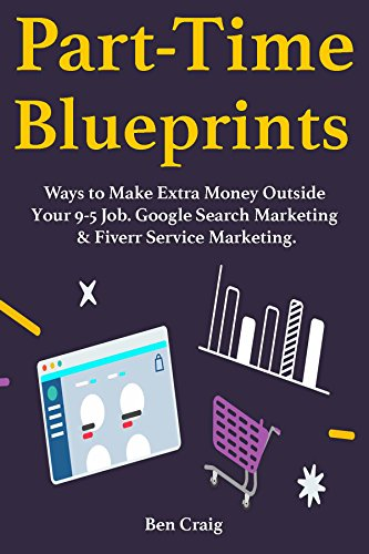 part-time-blueprints-ways-to-make-extra-money-outside-your-9-5-job-google-search-marketing-fiverr-se