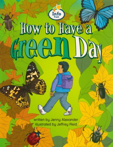 How to Have a Green Day Info Trail Competent: Book 6 (Literacy Land)
