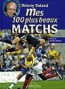 Mes 100 plus beaux matchs par Roland