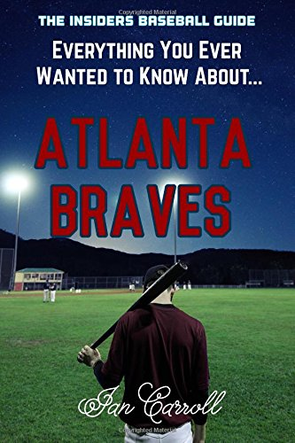 Everything You Ever Wanted to Know About Atlanta Braves