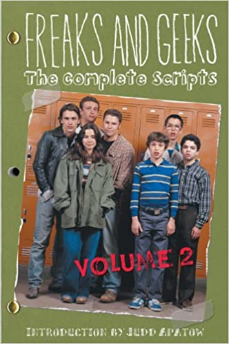Freaks And Geeks The Complete Scripts Volume 2 Paul Feig Judd